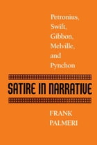 Satire in Narrative: Petronius, Swift, Gibbon, Melville, & Pynchon