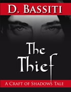 The Thief: A Craft of Shadows Tale by Diavosh Bassiti