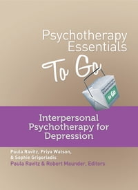 Psychotherapy Essentials to Go: Interpersonal Psychotherapy for Depression