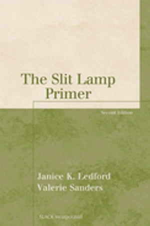 The Slit Lamp Primer, Second Edition