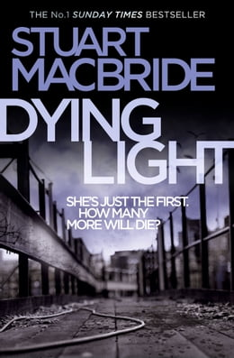 Book Dying Light (Logan McRae, Book 2) by Stuart MacBride
