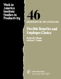Flexible Benefits and Employee Choice: Highlights of the Literature