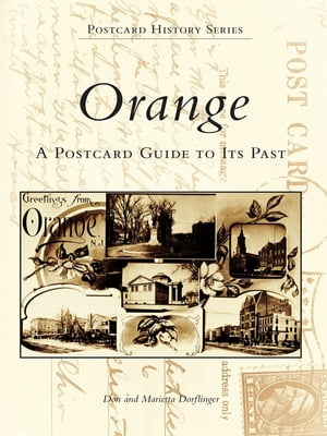 Orange A Postcard Guide To The Past