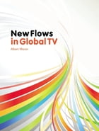 New Flows in Global TV by Albert Moran