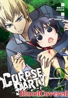 Corpse Party: Blood Covered, Vol. 2 by Makoto Kedouin