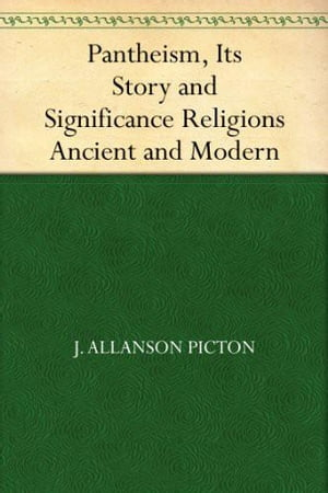 Pantheism,  Its Story and Significance / Religions Ancient and Modern