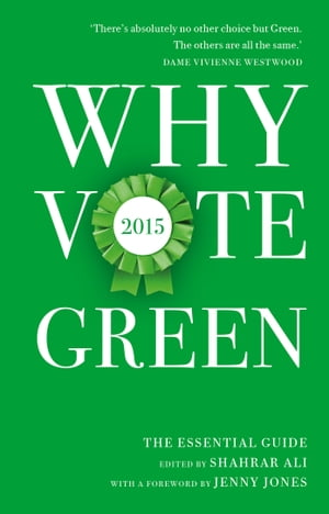 Why Vote Green 2015 The Essential Guide