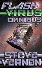 FLASH VIRUS OMNIBUS: The First Five Episodes by Steve Vernon