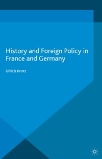History and Foreign Policy in France and Germany