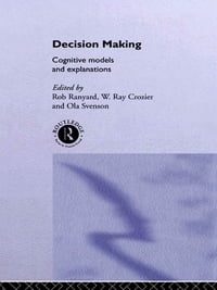 Decision Making: Cognitive Models and Explanations