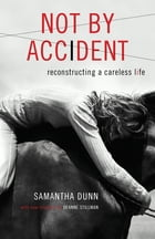 Not by Accident by Samantha Dunn
