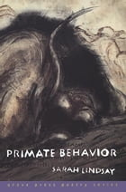 Primate Behavior: Poems