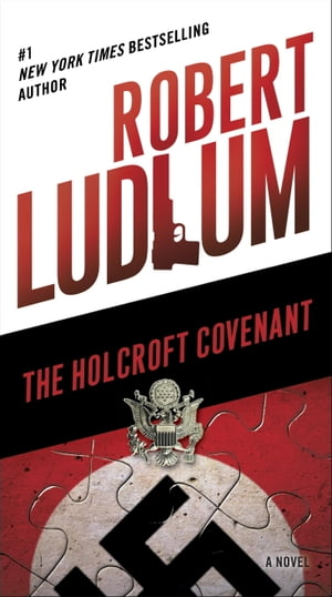 The Holcroft Covenant: A Novel by Robert Ludlum