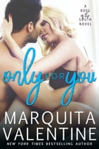 Only For You by Marquita Valentine