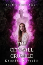 The City Will Crumble by Kristina Circelli