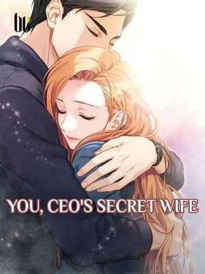 You, CEO's Secret Wife: Volume 5 by Mai Ke