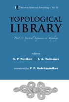 Topological Library: Part 3: Spectral Sequences in Topology by S P Novikov