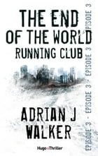 The end of the World Running Club - Episode 3 by Adrian j Walker