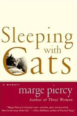 Book Sleeping with Cats: A Memoir by Marge Piercy