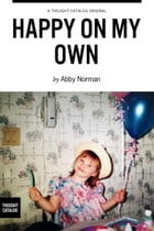 Happy On My Own by Abby Norman