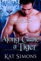 Along Came a Tiger by Kat Simons