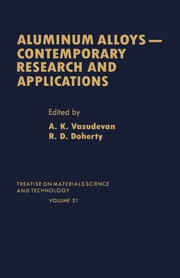 Book Aluminum Alloys--Contemporary Research and Applications: Contemporary Research and Applications by Vasudevan, A. K.