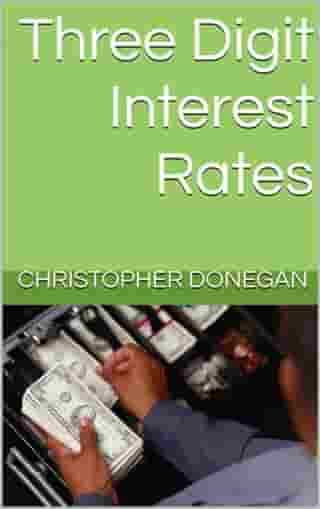 Three Digit Interest Rates by Christopher Donegan