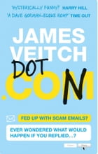 Dot Con: The Art Of Scamming a Scammer by Veitch