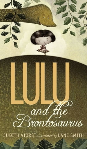 Lulu and the Brontosaurus by Judith Viorst