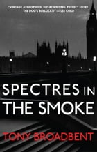 Spectres in the Smoke by Tony Broadbent