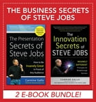 Business Secrets of Steve Jobs: Presentation Secrets and Innovation secrets all in one book! (EBOOK BUNDLE): Presentation Secrets and Innovation secre by Carmine Gallo