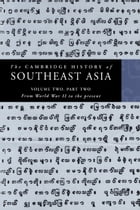 The Cambridge History of Southeast Asia: Volume 2, Part 2, From World War II to the Present