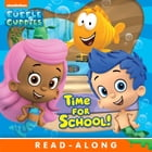 Time For School! (Bubble Guppies) by Nickelodeon Publishing