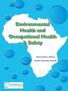 Environmental Health and Occupational Health & Safety by Samuel Obura Afubwa