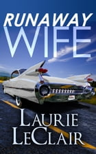Runaway Wife (Women's Fiction) by Laurie LeClair