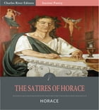 The Satires of Horace (Illustrated Edition) by Horace