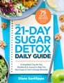 The 21-Day Sugar Detox Daily Guide Cover Image