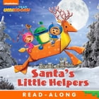 Santa's Little Helpers (Team Umizoomi) by Nickelodeon Publishing