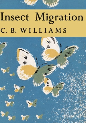Insect Migration (Collins New Naturalist Library, Book 36) by C. B. Williams
