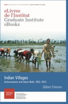 Indian Villages: Achievements and Alarm Bells, 1952–2012 by Gilbert Étienne