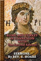ROME AND TURKEY IN CONNEXION WITH The Second Advent. - RARE SERMONS. By REV. E. HOARE by Edward Hoare