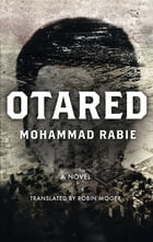 Otared: A Novel by Mohammed Rabie