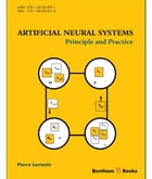Artificial Neural Systems: Principle and Practice Volume: 1 by Pierre  Lorrentz