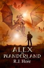 Alex In Wanderland by R. J. Hore