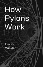 How Pylons Work by Derek Winkler