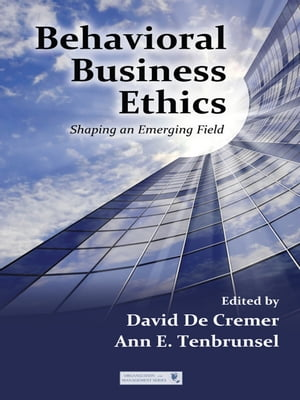 Behavioral Business Ethics Shaping an Emerging Field