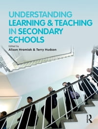 Understanding Learning and Teaching in Secondary Schools