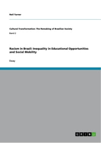 Racism in Brazil: Inequality in Educational Opportunities and Social Mobility