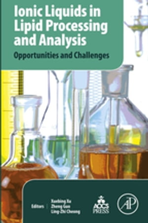 Ionic Liquids in Lipid Processing and Analysis Opportunities and Challenges