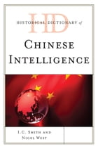Historical Dictionary of Chinese Intelligence